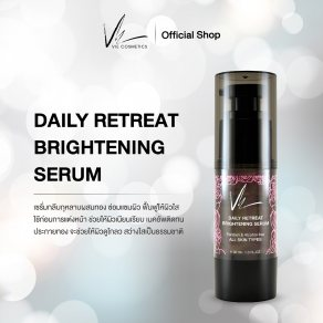 Vie Daily Retreat Brightening Serum 30 ml. (วี เดลลี่ รีทรีท ไบร์ทเทนนิ่ง เซรั่ม)